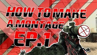 """How To Make a Montage -Episode 1- """"The Basics of After Effects"""""""