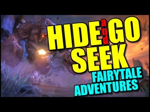 Borderlands Hide and Go Seek: Fairy Tale Adventures!