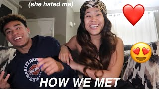 HOW WE MET... (she hated me at first)