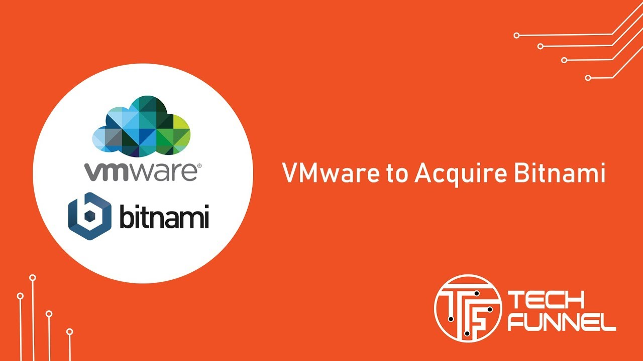 VMware to Acquire Bitnami | TechFunnel - IT MarTech HR FinTech News