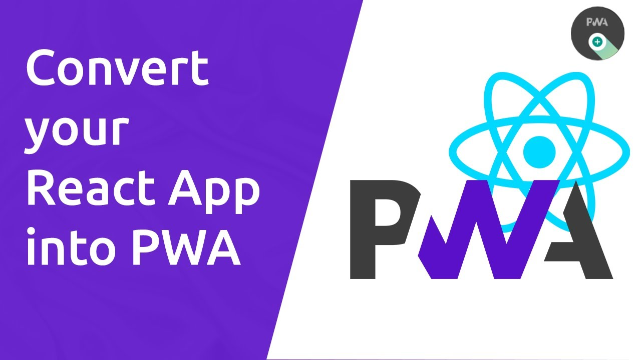 The Easiest way to convert your React App into React-PWA