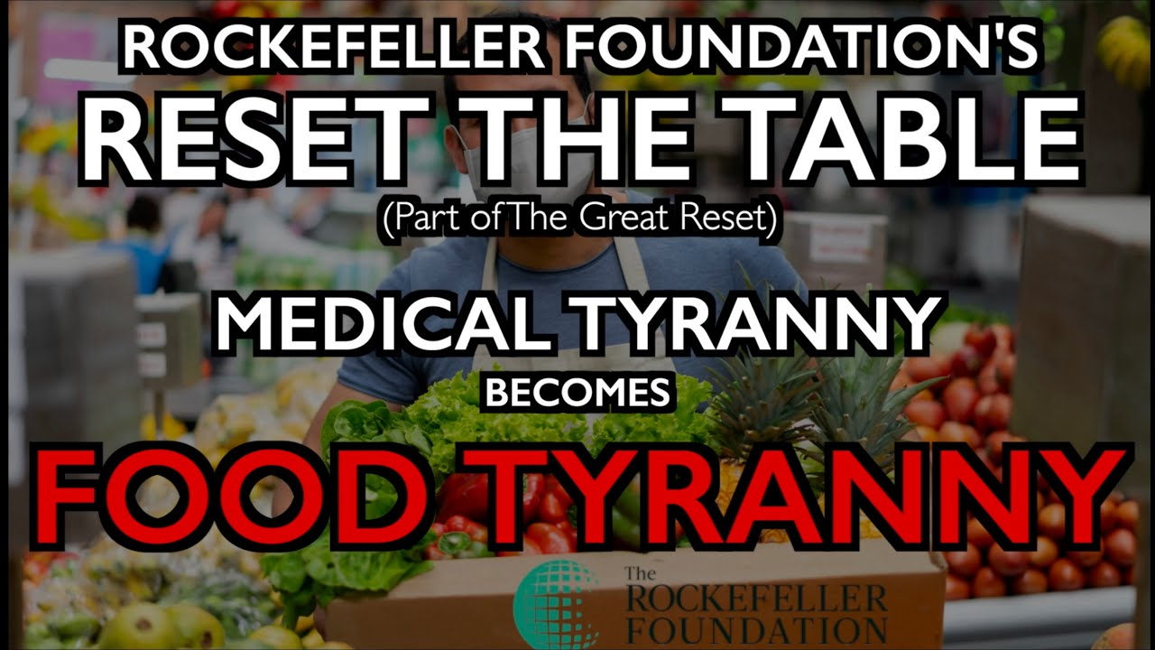 "Rockefeller's ""Reset the Table:"" Food Tyranny & Transform Food Supply"