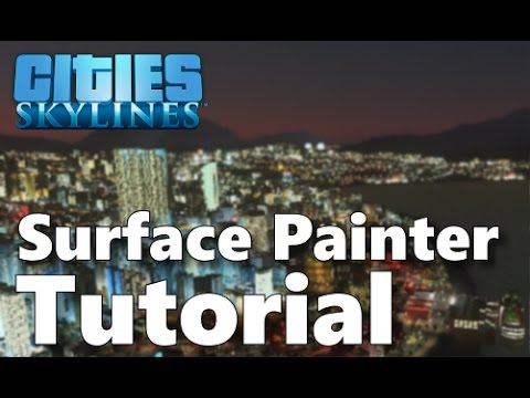 Cities Skylines: Surface Painter and Extra Landscaping Tools Tutorial [CC]