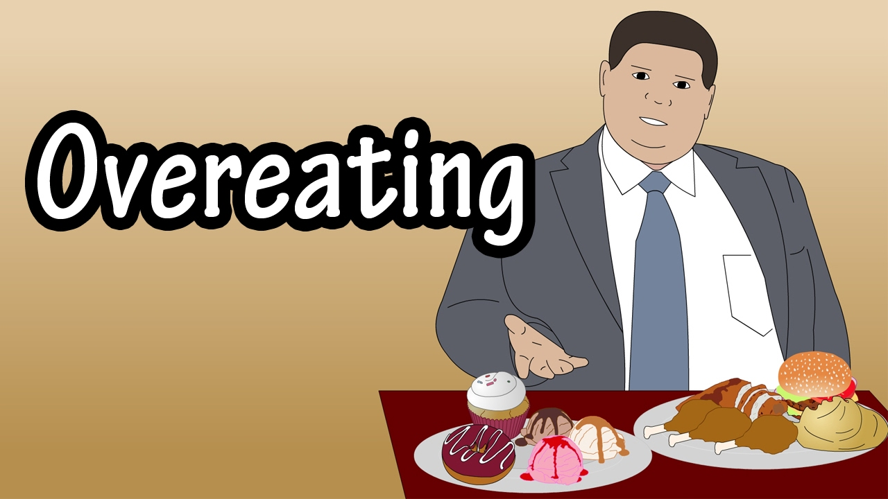 Overeating - Why Do We Overeat - Overeating Weight Gain