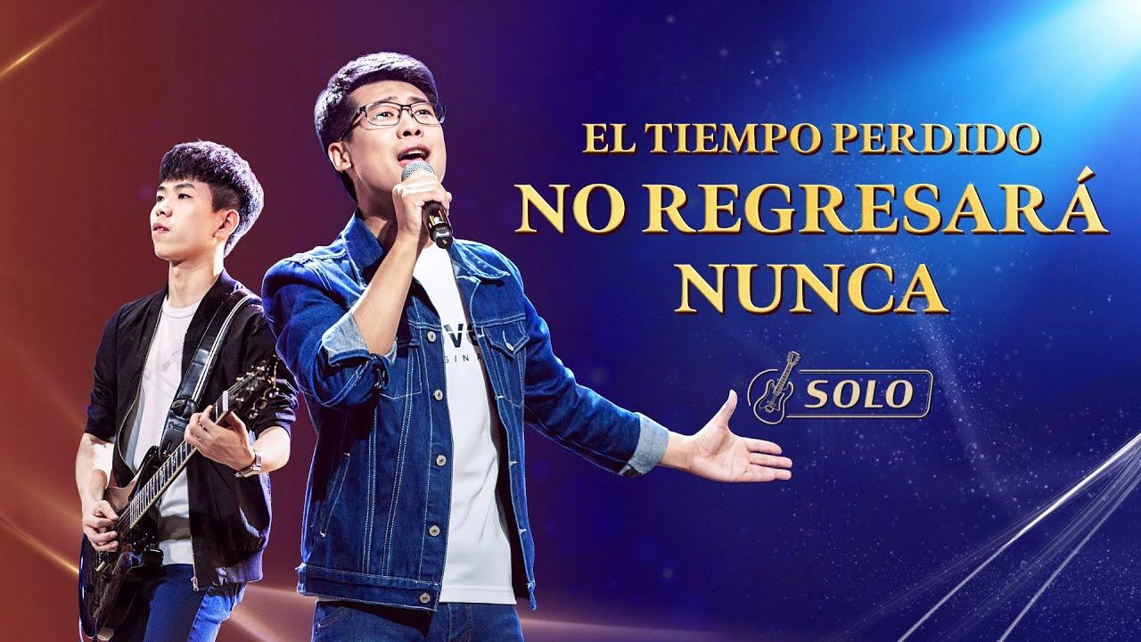 Música cristiana 2020   El tiempo perdido no regresará nunca