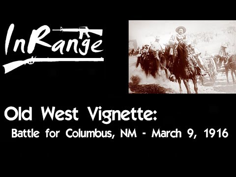 Old West Vignette: Raid on Columbus, NM - March 9, 1916