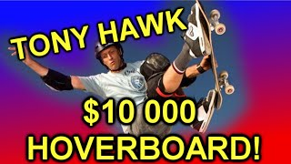 Tony Hawk and the $10 000 HOVERBOARD!