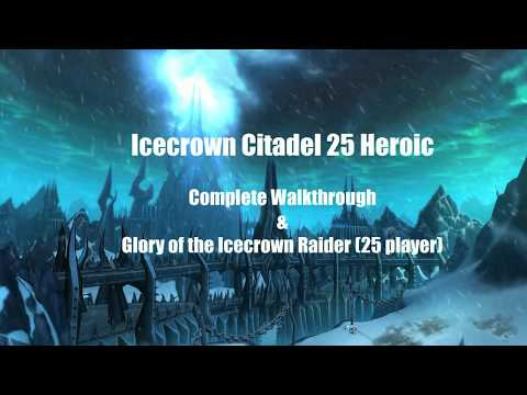 Icecrown Citadel - Glory of the Icecrown Raider (25 player) in less than 20 minutes
