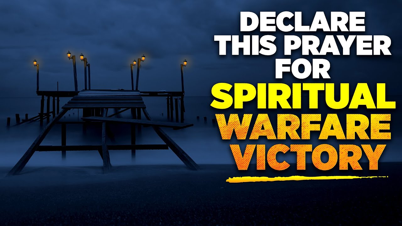THE GATES OF HELL WILL NOT PREVAIL! Warfare Prayers To Spiritually Cleanse Your Home & Life