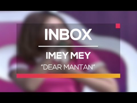Imey Mey - Dear Mantan (Live on Inbox)