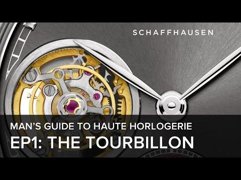 The Man's Guide to Haute Horlogerie: Episode 1 - The Tourbillon