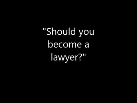 Should You Become a Lawyer?