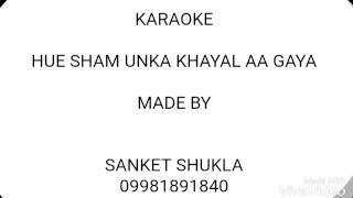 Karaoke hue sham unka khayal aa gaya-Mo.Rafi