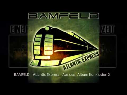 Bamfeld: Atlantic Express