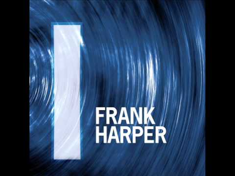 Frank Harper  Still Unspoken... Remaster