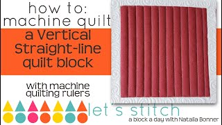 How--to Machine Quilt a Vertical Straight-Line with Natalia Bonner- Lets Stitch a block a day- Day 3