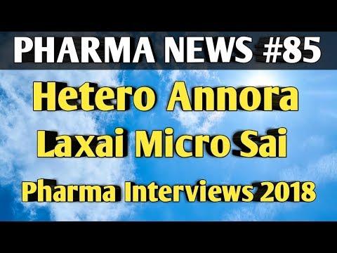 PHARMA NEWS #85 | Hetero Annora Laxai Micro Sai Life Sciences Pharma Interviews 2018 | Pharma Guide
