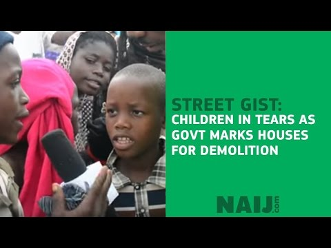 Please, don't destroy our houses - Nigerians cry out