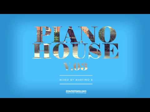 Martino B ✦ Piano House vol.003 (July 2015)