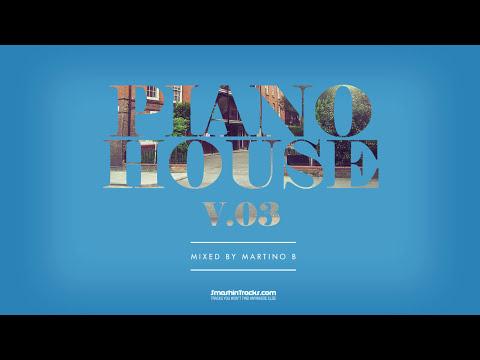 Martino B ✦ Piano House vol.003 (July 2015)