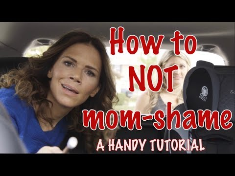 How to NOT mom-shame (a handy tutorial)