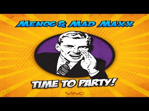 Menog & Mad Maxx - Time To Party! ᴴᴰ