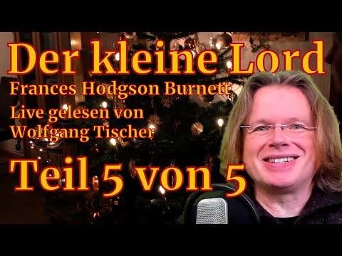 »Der kleine Lord« (Folge 5/5) von Frances Hodgson Burnett – live gelesen