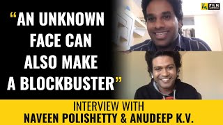 Naveen Polishetty, Anudeep K.V. Interview with Anupama Chopra | Jathi Ratnalu | Film Companion