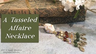 A Tasseled Affaire-Porcelain Bead & Beaded Tassel Necklace Jewelry Tutorial