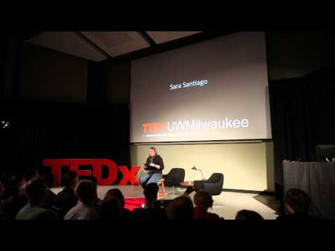 Someone else's courage | Sara Santiago | TEDxUWMilwaukee
