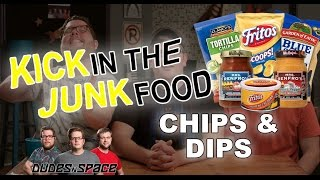 Chips & Dips Review - Kick In The Junk Food - Dudes N Space