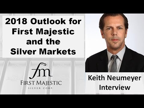 Keith Neumeyer | 2018 Outlook for First Majestic and the Silver Market