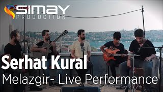 Serhat Kural - Melazgir - Live Performance