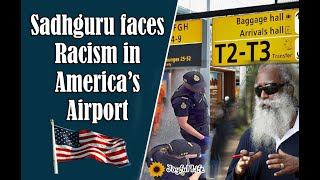 Sadhguru faces racism in America's airport | Sadhguru in USA | discrimination at immigration
