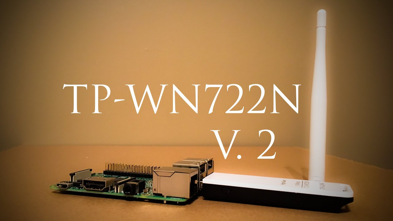 How To Get A TP-Link TP-WN722N V  2 USB WiFi Adapter To Work On A Raspberry  Pi