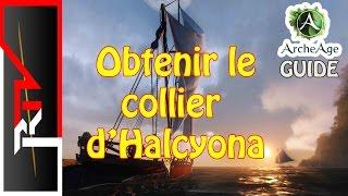Archeage Guide - Obtenir le collier D'Halcyona (collier du guerrier chevronné)