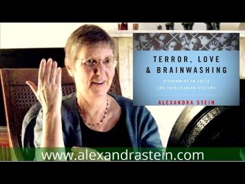 Terror, Love & Brainwashing - Interview with Alexandra Stein, Ph.D. (Cult Expert)