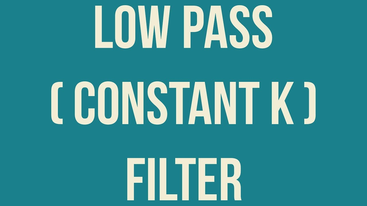 Constant K Low Pass Filter Youtube Synthetic Inductor Based High Audio Circuit Design