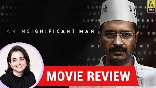 Anupama Chopra's Movie Review of An Insignificant Man