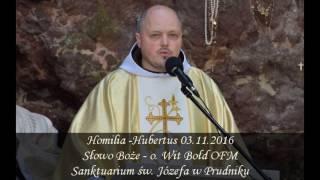Homilia - Hubertus 03.11.2016 - o. Wit Bołd OFM