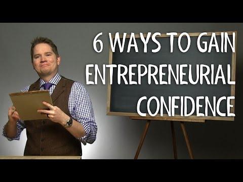 6 Ways to Gain Entrepreneurial Confidence