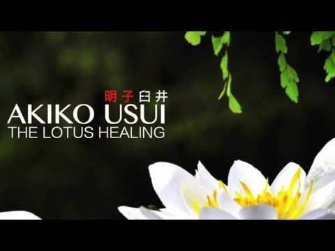 Akiko Usui - The Lotus Healing - Relaxing Music And Meditation Tools