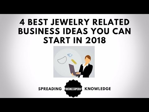 4 Best Jewelry Related Business Ideas You Can Start in 2018
