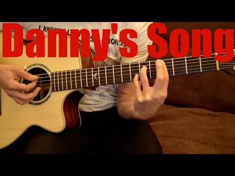 Danny's Song - Kenny Loggins - GUITAR CHORDS TUTORIAL
