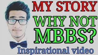 Why not MBBS? My Story- an inspirational turn