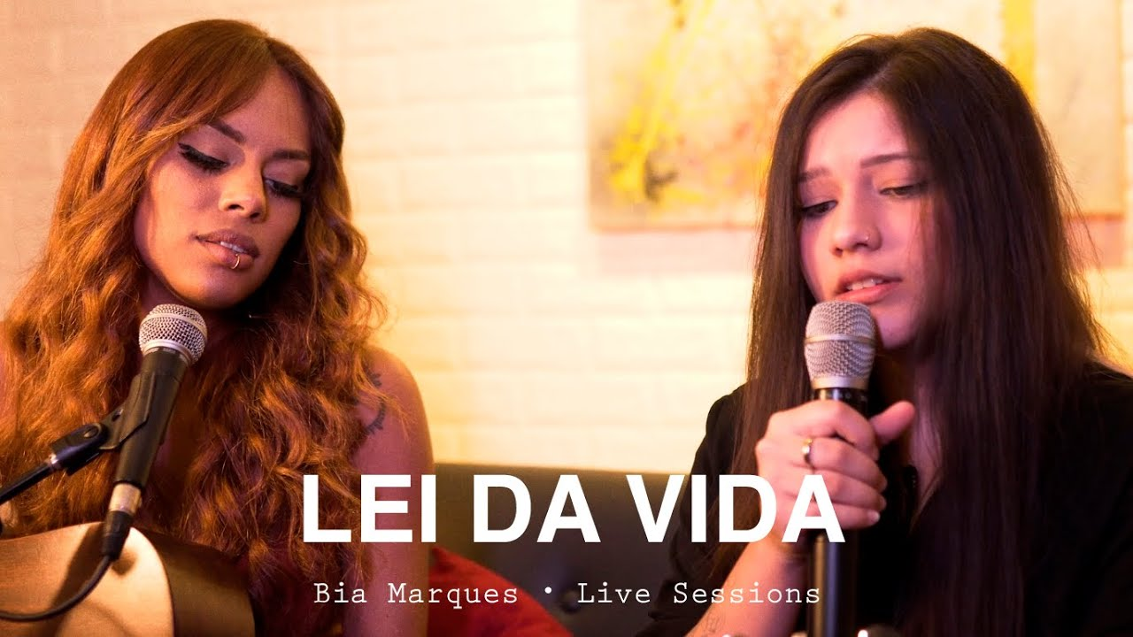 Lei da Vida - Bia Marques ft. Sabrina Lopes • Live Sessions