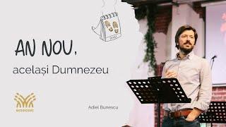 #1 An nou, același Dumnezeu | Adiel Bunescu | MissioDei București