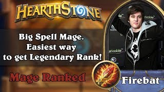 Big Spell Mage. Easiest way to get Legendary Rank!