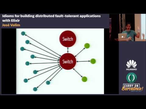 José Valim - Idioms for building distributed fault-tolerant applications with Elixir