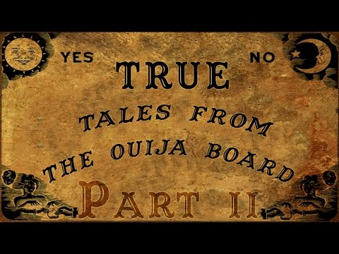 TRUE Tales of the Ouija Board (Part 2) Ft....